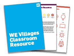 WE Villages Classroom Resource