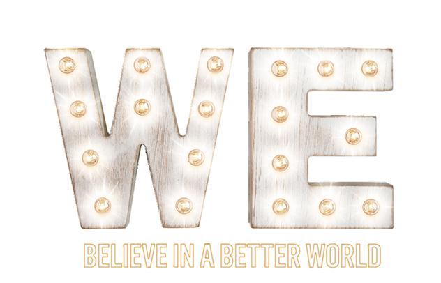 WE Believe in a better world