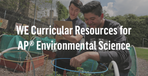 WE curricular resources for AP® Environmental Science