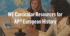 WE curricular resources for AP® European History