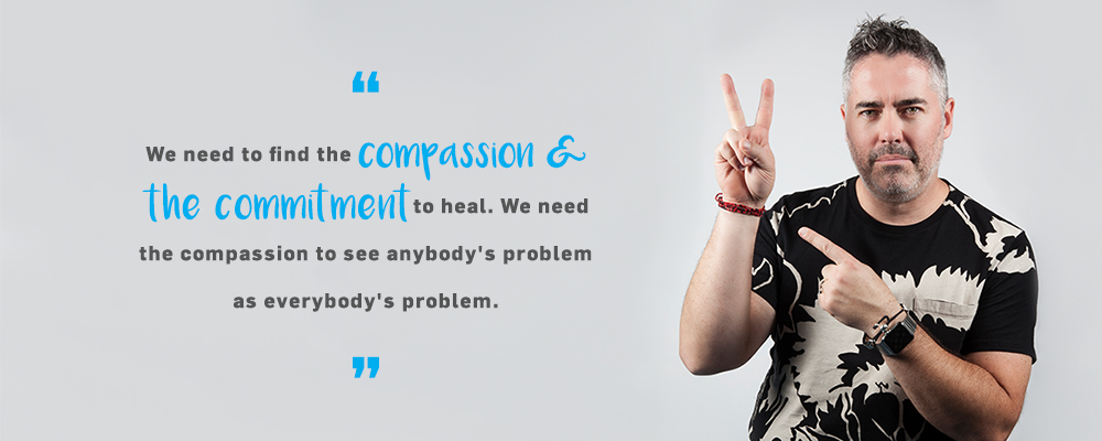 Quote. We need to find the compassion and the commitment to heal. We need the compassion to see anybody's problem as everybody's problem. Unquote.