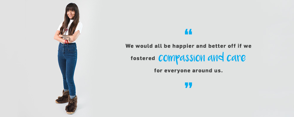 Quote. We would all be happier and better off if we fostered compassion and care for everyone around us. Unquote.