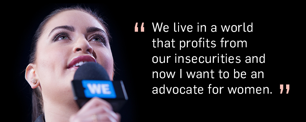 Quote. We Live in a world that profits from our insecurities and now I want to be an advocate for women. Unquote.