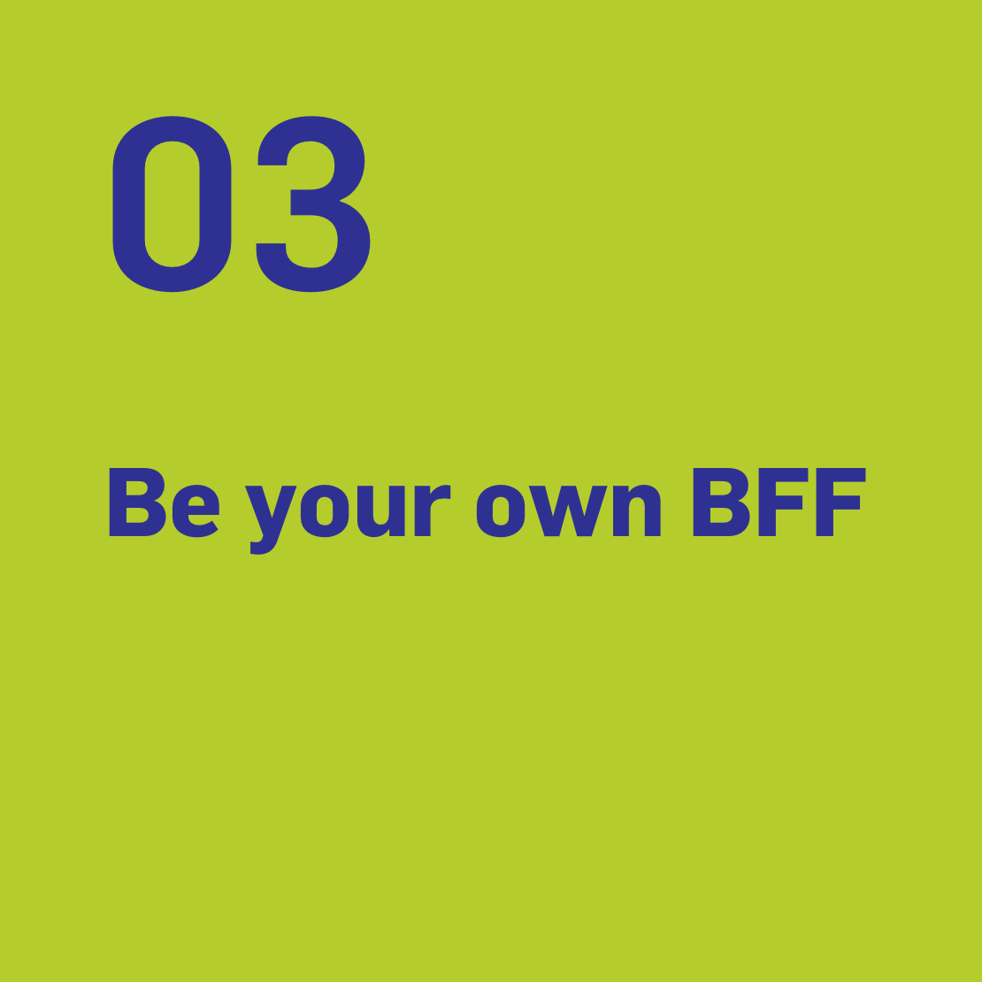 3. Be your own BFF