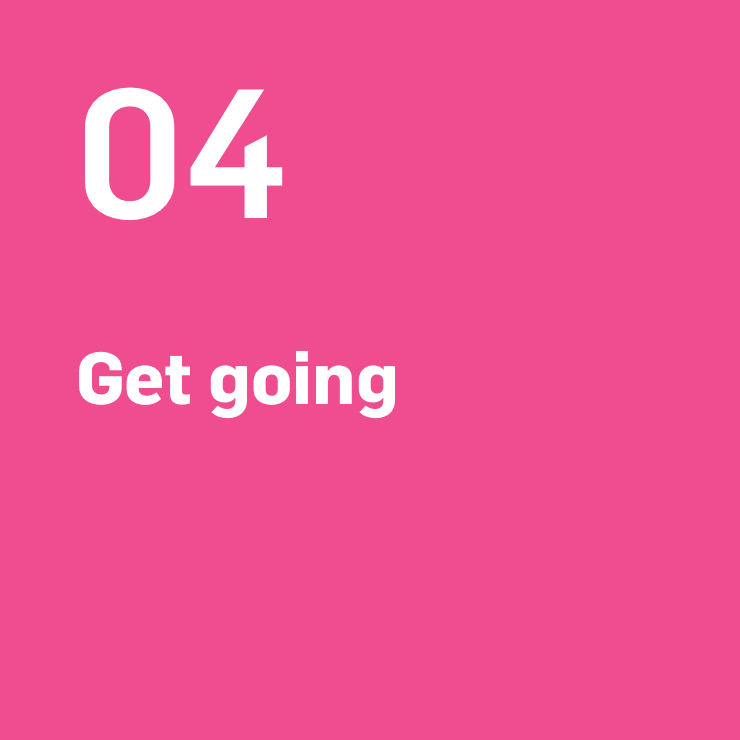 4. Get going