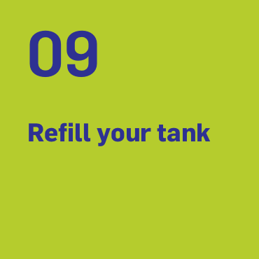 9. Refill your tank