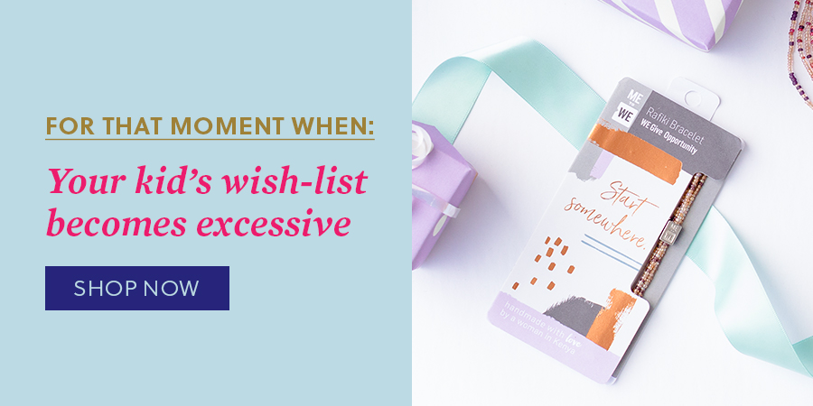 For that moment when your kid's wish-list becomes excessive. Shop now.