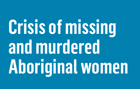 Crisis of missing and murdered Aboriginal women