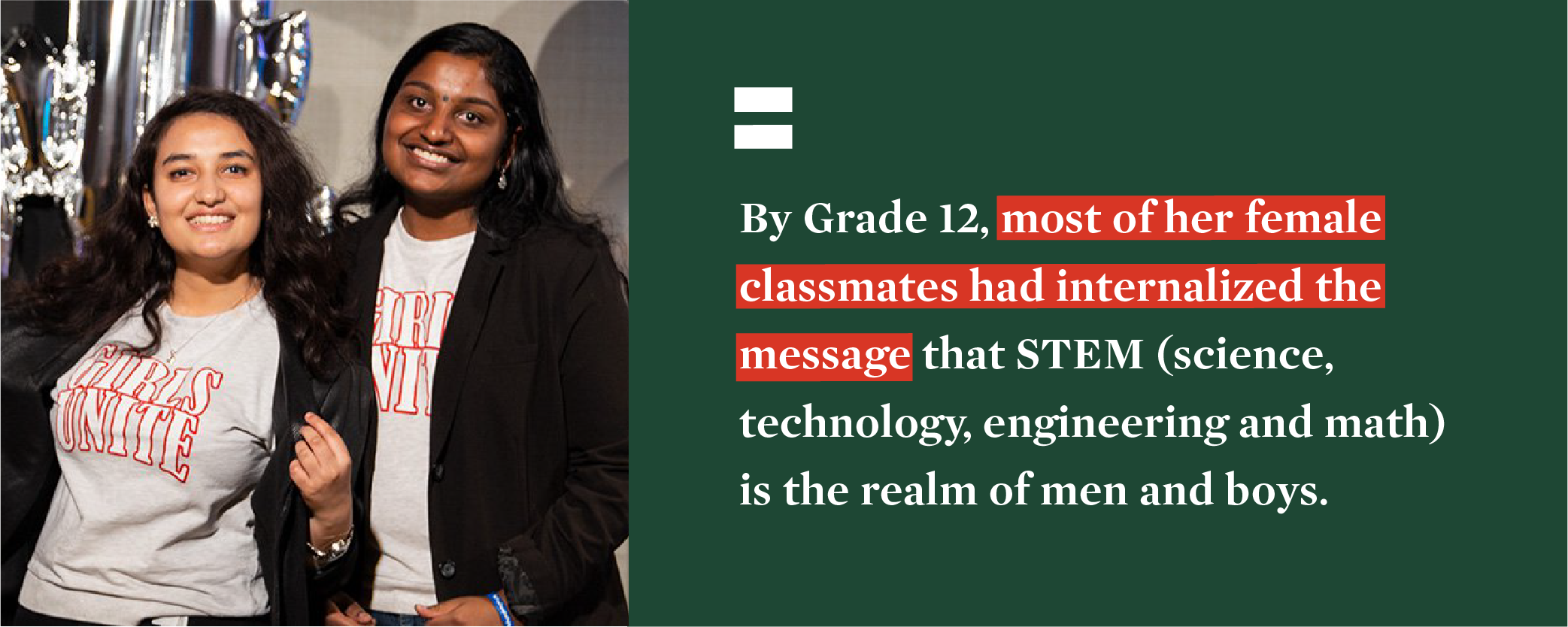 By grade 12, most of her female classmates had internalized the message that STEM (science, technology, engineering and math) is the realm of men and boys.