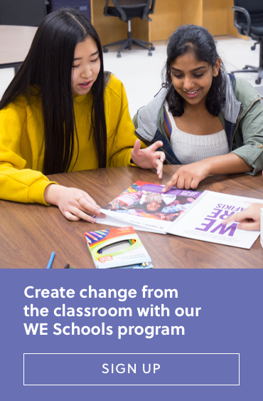 Create change from the classroom with our WE Schools program Sign Up