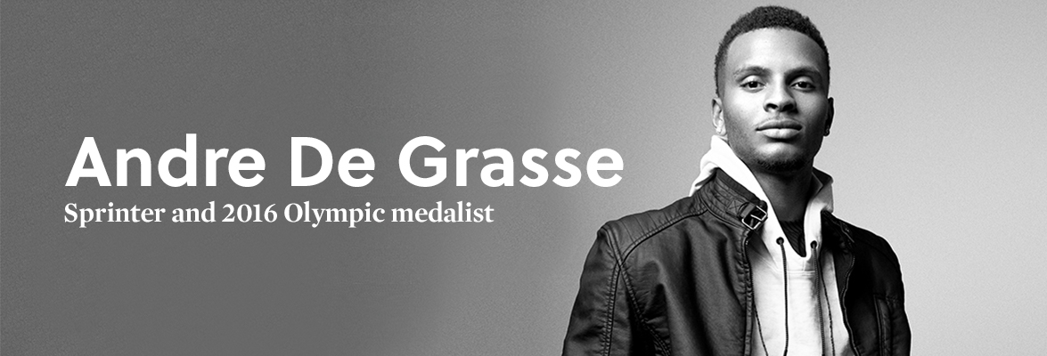 Andrew De Grasse. Sprinter and 2016 Olympic medalist.
