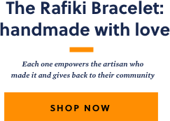 The Rafiki bracelet: handmade with love - Each one empowers the artisan who made it and gives back to their community. Shop now
